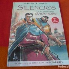 Cómics: SILENCIOS LA JUVENTUD DEL CAPITAN TRUENO ( ALFONSO LOPEZ PEPE GALVEZ ) ¡MUY BUEN ESTADO! TAPA DURA . Lote 149201406