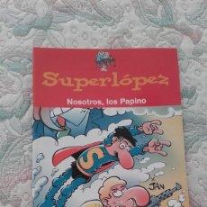 Cómics: SUPERLOPEZ. NOSOTROS, LOS PAPINO, DE JAN. Lote 149687730