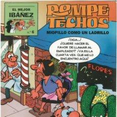 Cómics: EL MEJOR IBAÑEZ Nº 6. ROMPETECHOS. MIOPILLO COMO UN LADRILLO. EDICIONES B. C-13. Lote 150661610