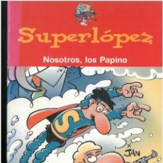 Cómics: SUPERLOPEZ. NOSOTROS LOS PAPINO. EDICIONES B. C-14. Lote 150677166