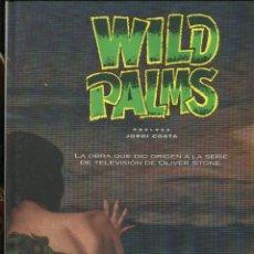 Cómics: B. WAGNER. J. ALLEN. WILD PALMS. OLIVER STONE.. EDICIONES B CO&CO. 1993. NUEVO PRECINTADO. Lote 151872522