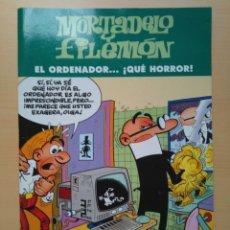 Cómics: MORTADELO Y FILEMON. EL ORDENADOR... QUE HORROR. EDICIONES B. Lote 154774218