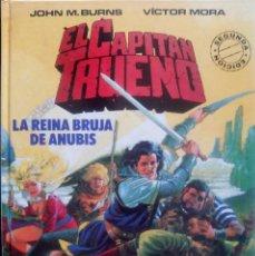 Cómics: EL CAPITAN TRUENO : LA REINA BRUJA DE ANUBIS JOHN M. BURNS & VÍCTOR MORA EDICIONES B. Lote 156477162