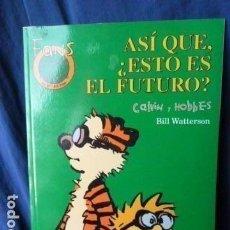 Cómics: CALVIN Y HOBBES- ASI QUE ESTO ES EL FUTURO-. Lote 157784646
