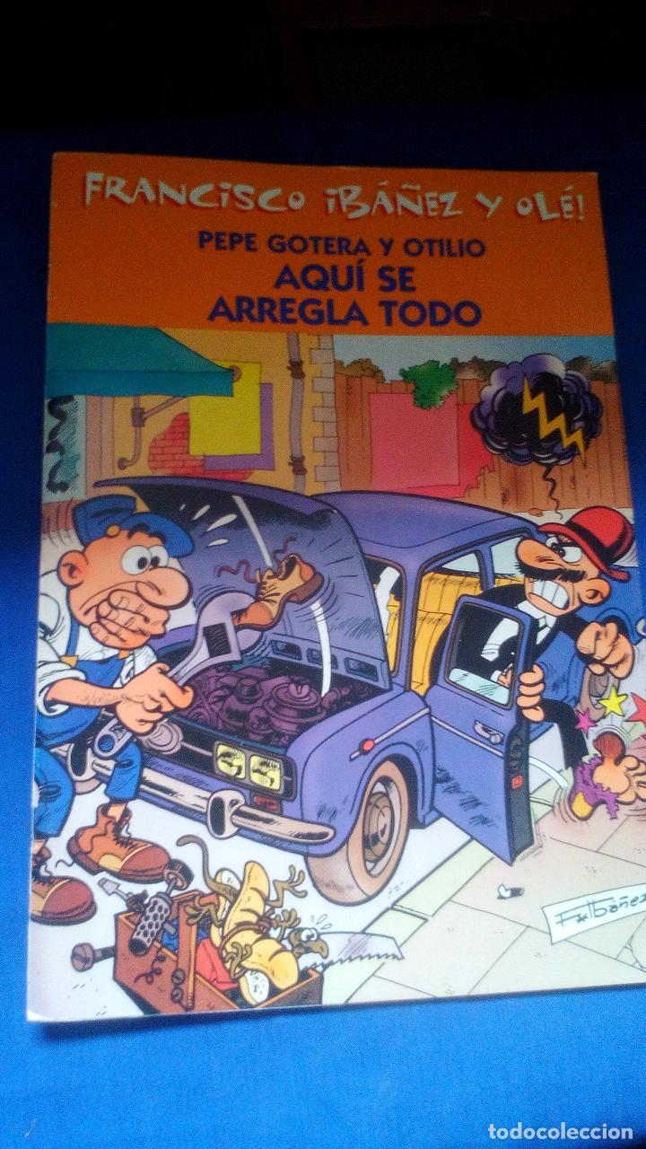 PEPE GOTERA Y OTILIO - AQUI SE ARREGLA TODO (Tebeos y Comics - Ediciones B - Clásicos Españoles)