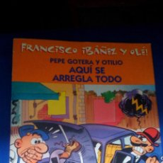 Cómics: PEPE GOTERA Y OTILIO - AQUI SE ARREGLA TODO. Lote 158726990