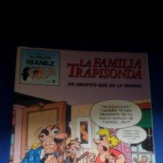 Cómics: LA FAMILIA TRAPISONDA - UN GRUPITO QUE ES LA MONDA. Lote 158727530