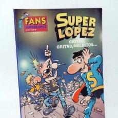 Cómics: SUPER LÓPEZ SUPERLÓPEZ FANS 45. GRITAD GRITAD MALDITOS (JAN) B, 2003. OFRT ANTES 3,95E. Lote 167854845