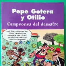 Cómics: PEPE GOTERA Y OTILIO - CAMPEONES DEL DESASTRE . Lote 172253418