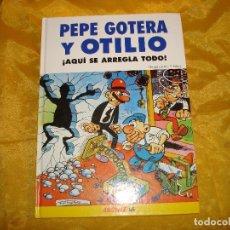 Comics : PEPE GOTERA Y OTILIO. ¡ AQUI SE ARREGLA TODO ¡. EDCIONES B. EDICION ESPECIAL PARA LOCTITE 55.. Lote 172301462
