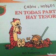 Cómics: CALVIN AND HOBBES EN TODAS PARTES HAY TESOROS. Lote 172931930