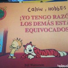 Cómics: CALVIN Y HOBBES YO TENGO RAZÓN, LOS DEMÁS ESTÁN EQUIVOCADOS. Lote 172932008
