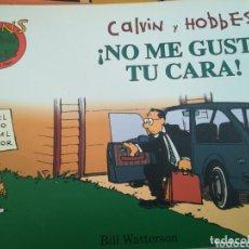 Cómics: CALVIN Y HOBBES NO ME GUSTA TU CARA. Lote 172932107