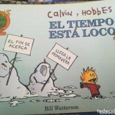 Cómics: CALVIN Y HOBBES EL TIEMPO ESTÁ LOCO. Lote 172932338