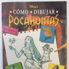 Cómics: DISNEY'S CÓMO DIBUJAR POCAHONTAS – EDICIONES B – 1ª EDICIÓN 1995. Lote 175198135