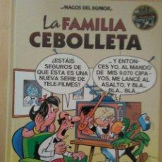 Cómics: LA FAMILIA CEBOLLETA. 60º ANIVERSARIO. PRIMERA EDICIÓN. TAPAS DURAS. IMPECABLE.. Lote 175328690