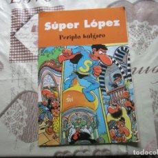Cómics: SUPER LÓPEZ PERIPLO BÚLGARO. Lote 175997689