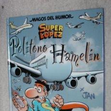 Cómics: MAGOS DEL HUMOR Nº 119: SUPER LÓPEZ: POLITONO HAMELIN. (MITAD DE PRECIO). Lote 176976065
