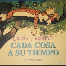 Cómics: CADA COSA A SU TIEMPO - CALVIN & HOBBES - BILL WATTERSON - EDICIONES B (2007). Lote 177893062