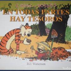 Cómics: EN TODAS PARTES HAY TESOROS - CALVIN & HOBBES - BILL WATTERSON - EDICIONES B (2007). Lote 177893168