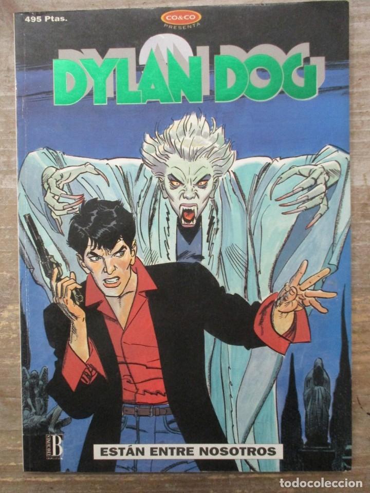 DYLAN DOG - ESTAN ENTRE NOSOTROS - Nº 6 - EDICIONES B - CO&CO (Tebeos y Comics - Ediciones B - Otros)