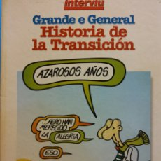 Cómics: GRANDE E GENERAL HISTORIA DE LA TRANSICIÓN. AZAROSOS AÑOS. INTERVIÚ. GRUPO ZETA. Lote 183286856