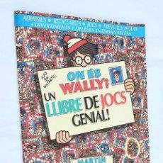 Cómics: ON ES WALLY ? UN LLIBRE DE JOCS GENIAL ! MARTIN HANDFORD. Lote 183324273