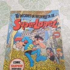 Cómics: TU DECIDES LA HISTORIETA DE SUPER LOPEZ, COMIC SUPER AVENTURAS EDICIONES B. Lote 183847692