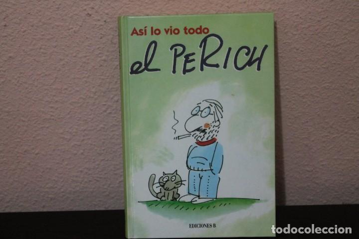 ASI LO VIO TODO EL PERICH, EDICIONES B (Tebeos y Comics - Ediciones B - Humor)