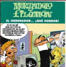 Cómics: MORTADELO Y FILEMÓN....¡EL ORDENADOR ..QUE HORROR! - FRANCISCO IBAÑEZ 2003 - EDICIONES B, S.A. Lote 184434030