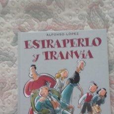 Cómics: ESTRAPERLO Y TRANVIA, DE ALFONSO LOPEZ (UNA HISTORIA LARGA DE LA FAMILIA ULISES). Lote 184708847