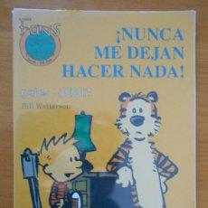 Cómics: CALVIN Y HOBBES Nº 25 - ¡NUNCA ME DEJAN HACER NADA! - FANS - BILL WATTERSON - EDICIONES B (GR). Lote 187160297