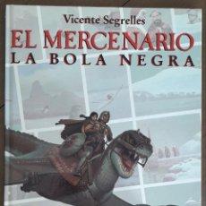 Cómics: COMIC EDICIONES B: EL MERCENARIO LA BOLA NEGRA VICENTE SEGRELLES 1ª EDICION . Lote 189489105