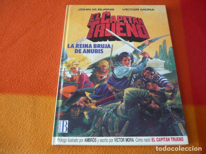 EL CAPITAN TRUENO 1 LA REINA BRUJA DE ANUBIS ( BURNS MORA ) ¡BUEN ESTADO! TAPA DURA EDICIONES B (Tebeos y Comics - Ediciones B - Otros)