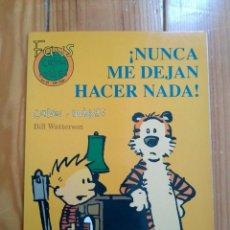 Fumetti: CALVIN Y HOBBES COLECCIÓN FANS Nº 25 - NUNCA ME DEJAN HACER NADA. Lote 192638380