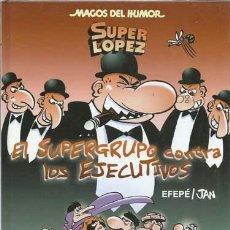 Cómics: MAGOS DEL HUMOR 175, SUPER LOPEZ: EL SUPERGRUPO CONTRA LOS EJECUTIVOS, 2016, EDICIONES B, IMPECABLE. Lote 194284522
