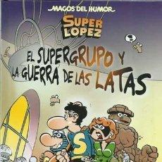 Cómics: MAGOS DEL HUMOR 163, SUPER LOPEZ: EL SUPERGRUPO Y LA GUERRA DE LAS LATAS, 2014, EDICIONES B, IMPECAB. Lote 194284937