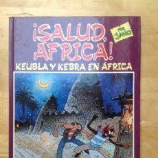 Cómics: SALUD ÁFRICA1 KEUBLA Y KEBRA EN ÁFRICA. Lote 194535833