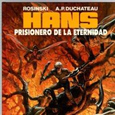 Cómics: HANS. Nº 2. PRISIONERO DE LA ETERNIDAD. ROSINSKI - A.P. DUCHATEAU. EDICIONES B, 1990Ñ. 1ª EDICION. Lote 194681380