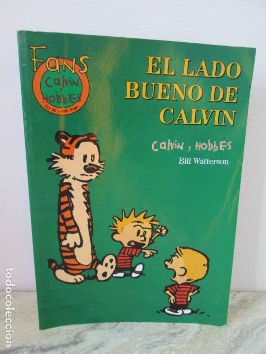 EL LADO BUENO DE CALVIN. CALVIN Y HOBBES. BILL WATERSON. NUM 30. EDICIONES GRUPO ZETA. 2001 (Tebeos y Comics - Ediciones B - Otros)