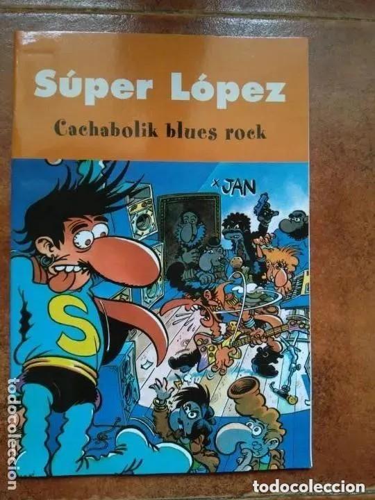 SUPER LOPEZ - CACHABOLIK BLUES ROCK (Tebeos y Comics - Ediciones B - Clásicos Españoles)