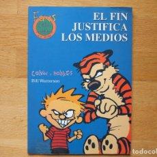 Cómics: CALVIN & HOBBES COLECCIÓN FANS Nº 17 EL FIN JUSTIFICA LOS MEDIOS 1ª EDICIÓN 1999 ED.B. Lote 196874250