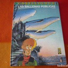 Cómics: CABELLO LOCO Nº 1 LAS BALLENAS PUBLICAS TAPA DURA EDICIONES B. Lote 197302356