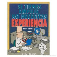 Cómics: CÓMICS. SI TIENES EMPUJE NO NECESITAS EXPERIENCIA - SCOTT ADAMS (CARTONÉ) DESCATALOGADO!!! OFERTA!!!. Lote 199425235