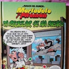 Cómics: MORTADELO Y FILEMON. A RECICLAR SE HA DICHO. MAGOS DEL HUMOR. 1 EDICIÓN. Lote 202663181