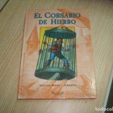 Cómics: EL CORSARIO DE HIERRO FANS 2 TOMOS COLECCION COMPLETA 2004 EDICIONES B. Lote 206275833