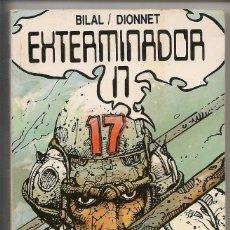Cómics: EXTERMINADOR 17 BILAL / DIONNET. Lote 206314048