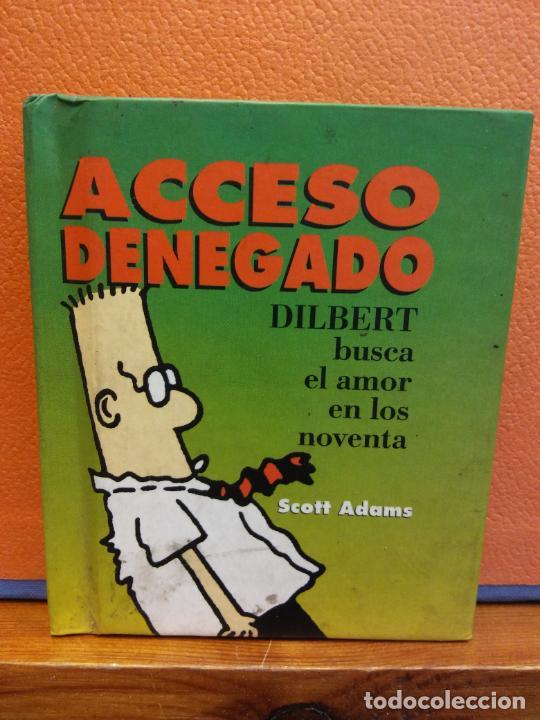 ACCESO DENEGADO. DILBERT BUSCA EL AMOR EN LOS NOVENTA. SCOTT ADAMS. EDICIONES B (Tebeos y Comics - Ediciones B - Humor)