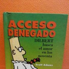 Cómics: ACCESO DENEGADO. DILBERT BUSCA EL AMOR EN LOS NOVENTA. SCOTT ADAMS. EDICIONES B. Lote 206340091