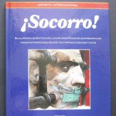 Cómics: ¡SOCORRO! – AMNISTÍA INTERNACIONAL – MOEBIUS, MANARA... – LOS LIBROS DE CO&CO. Lote 206836255
